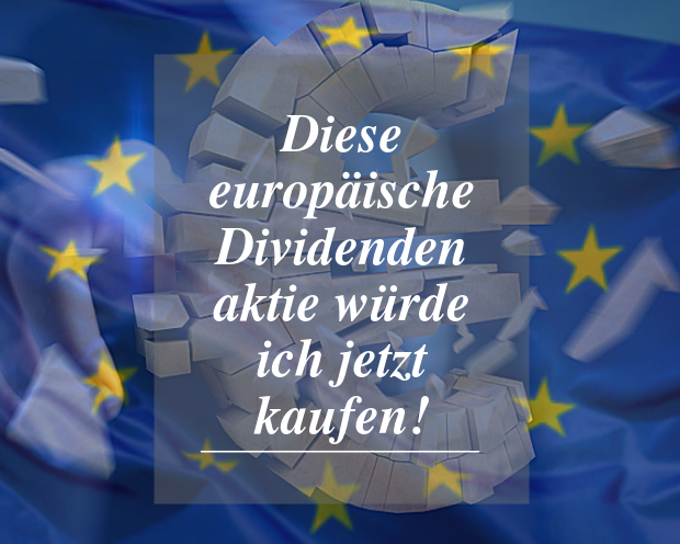 Welche europäische Dividendenaktie ich jetzt kaufen würde!