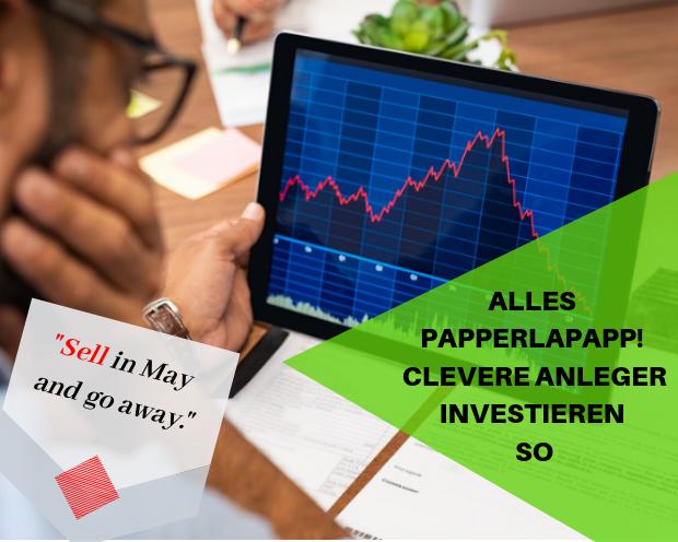 Sell in May and go away? Alles papperlapapp! Clevere Anleger investieren bevorzugt im ersten Monat eines Quartals sowie im vierten Quartal